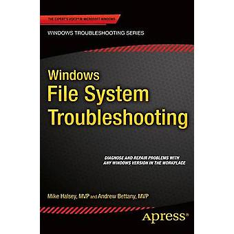 Windows File System Troubleshooting by Andrew Bettany - Mike Halsey -