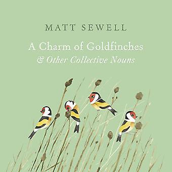 Um encanto de pintassilgos e outros substantivos coletivo por Matt Sewell - 97
