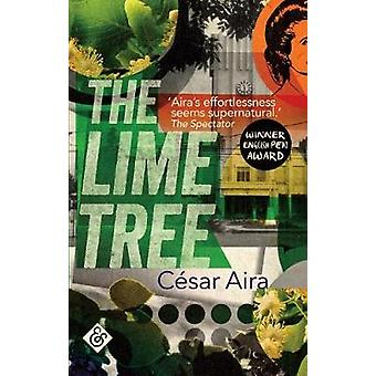 The Lime Tree by Cesar Aira - 9781911508120 Book