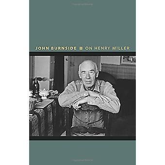 Henry Miller - o - cómo ser un anarquista por John Burnside - 97806