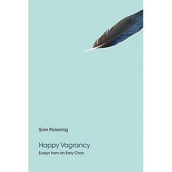 Glad Vagrancy - uppsatser från en fåtölj av Sam Pickering - 97816219