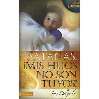 Satanas MIS Hijos aucun fils Tuyos, Edicion Revisada