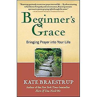 Nybörjarens Grace: föra bön i ditt liv