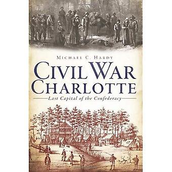 Borgerkrigen Charlotte: Sidste hovedstaden i Konføderationen