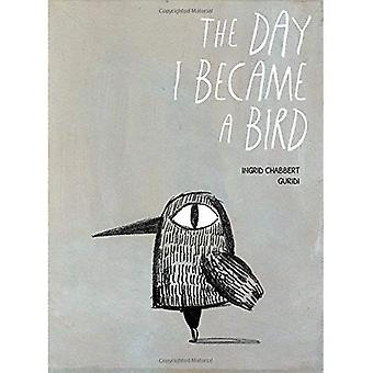 The Day I Became a Bird