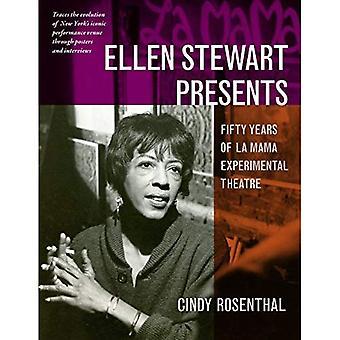 Ellen Stewart Presents: Fifty Years of La Mama Experimental Theatre