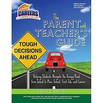 The Parent and Teacher's Guide: Helping Students Navigate the Bumpy Road from School