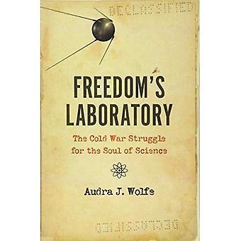 Freiheit Labor: der kalte Krieg-Kampf für die Seele der Wissenschaft