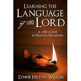 Learning the Language of the Lord: A User's Guide to Personal Revelation