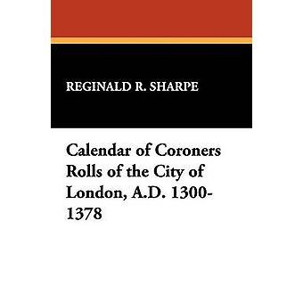 Kalender av rättsläkare rullar av Londons A.D. 13001378 av Sharpe & Reginald R.