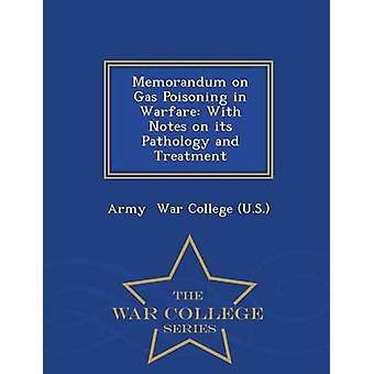 Promemoria om Gas förgiftning i krigföring med anteckningar på dess patologi och behandling War College-serien av War College US & armén