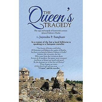 The Queens Tragedy by Sanghani & Jayendra P.