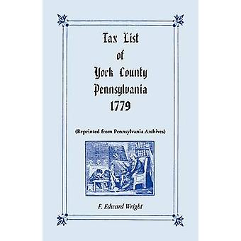 Tax List of York County Pennsylvania 1779 by Wright & F. Edward