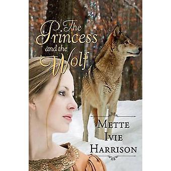 La principessa e il lupo di Harrison & Mette Ivie