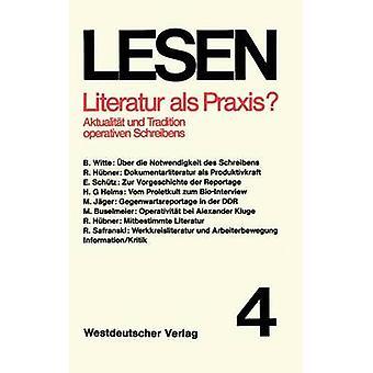 Literatur als Praxis Aktualitt Und Tradition Operativen Schreibens von Hbner & Raoul