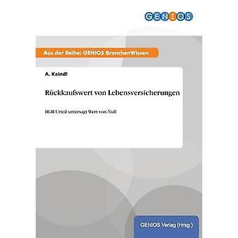 Rckkaufswert von Lebensversicherungen by Kaindl & A.