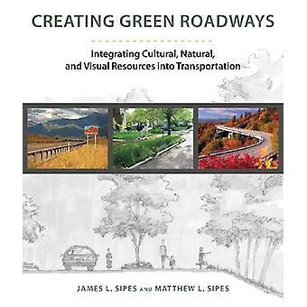 Erstellen von grünen Straßen - Integration von kulturellen - natürliche und visuelle Resou