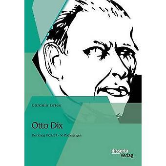 Otto Dix Der Krieg 192324  50 Radierungen by Gries & Cordula
