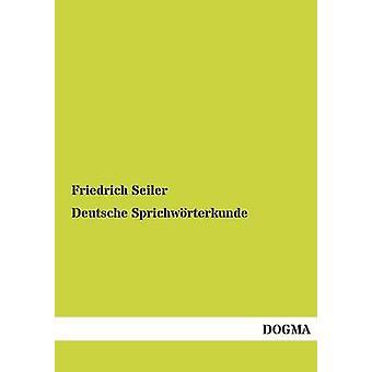 Deutsche Sprichworterkunde by Seiler & Friedrich