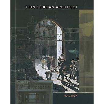 Think Like an Architect by Hal Box - 9780292716360 Book