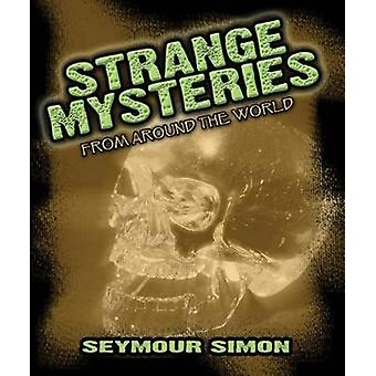 Strange Mysteries - From Around the World by Seymour Simon - 978048648