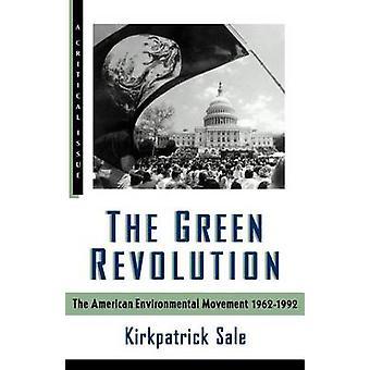 The Green Revolution - The Environmental Movement 1962-1992 by Kirkpat