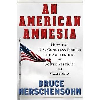 An American Amnesia - How the US Congress Forced the Surrenders of Sou
