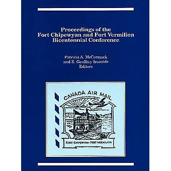 Proceedings of the Fort Chipewyan & Fort Vermilion Bicentennial Confe