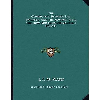 The Connection Between the Monastic and the Masonic Rites and How God