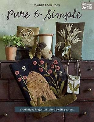 Pure and Simple - 17 Primitive Projects Inspired by the Seasons by Mag