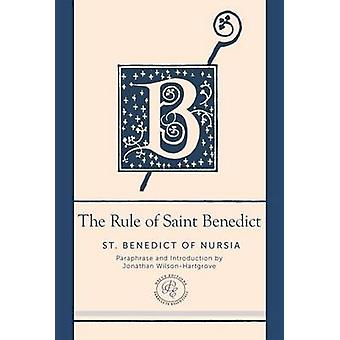 The Rule of Saint Benedict - A Contemporary Paraphrase by Benedict of