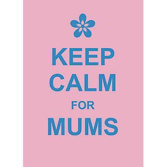 Mantieni la calma per Mums-9781849532532 libro