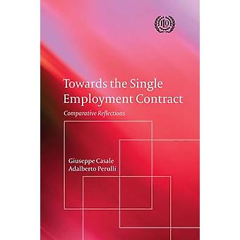 Towards the Single Employment Contract - Comparative Reflections by Gi