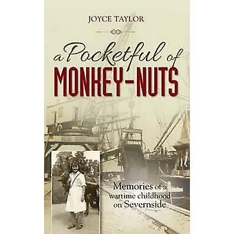 A Pocketful of Monkey-Nuts - Memories of a Wartime Childhood on Severn