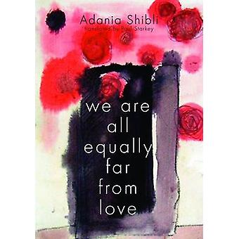 We are All Equally Far from Love by Adania Shibli - Paul Starkey - 97