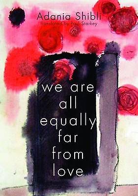 We are All Equally Far from Love by Adania Shibli - Paul Starkey - 97