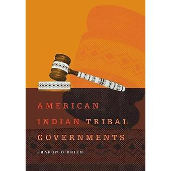 American Indian Tribal Governments by OBrien & Sharon