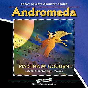 Andromeda Dream believe bereiken serie door Goguen & Martha M.
