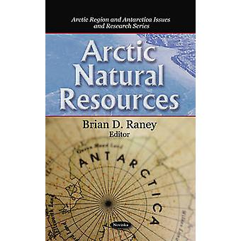 Arctic Natural Resources by Brian D. Raney - 9781606921319 Book