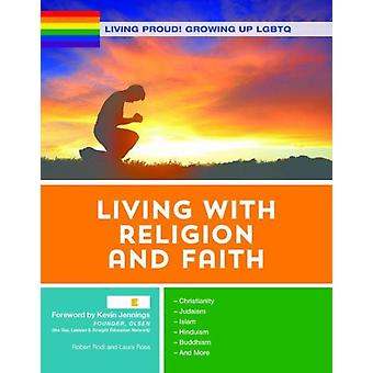 Living Proud Growing Up LGBTQ Living with Religion and Fai by Robert Rodi
