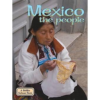 Mexico the People (3rd Revised edition) by Bobbie Kalman - 9780778796