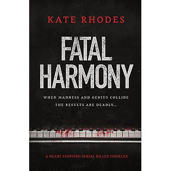 Fatal Harmony a heartstopping serial killer thriller by Rhodes & Kate