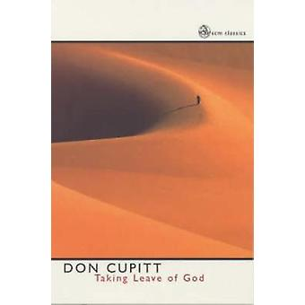 Taking Leave of God by Cupitt & Don