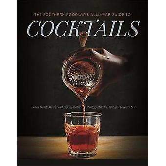 The Southern Foodways Alliance Guide to Cocktails af Sara Camp MilamJerry Slater