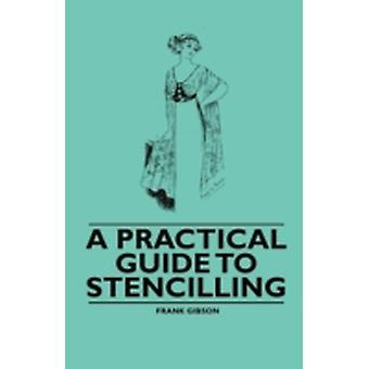 Een praktische gids voor Stencilling van Frank Gibson