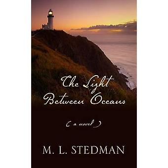 The Light Between Oceans (large type edition) by M L Stedman - 978159