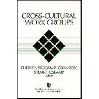 CrossCultural Work Groups by Granrose & Cherlyn Skromme