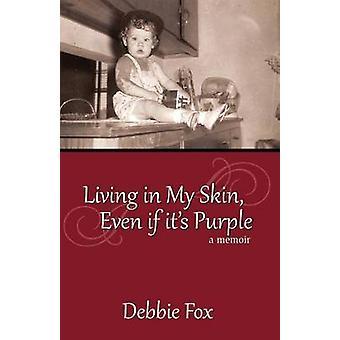 Bor i min hud även om dess lila av Fox & Debbie