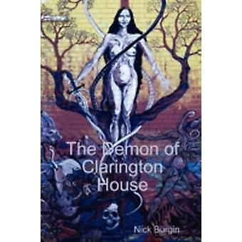 The Demon of Clarington House by Burgin & Nick