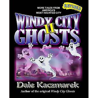 Windy City Ghosts II by Kaczmarek & Dale D.